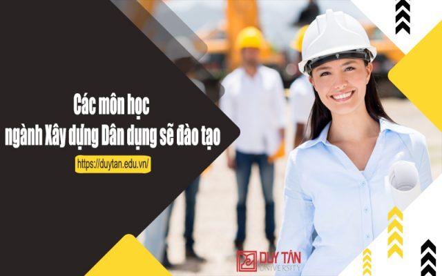 Các môn học ngành Xây dựng Dân dụng